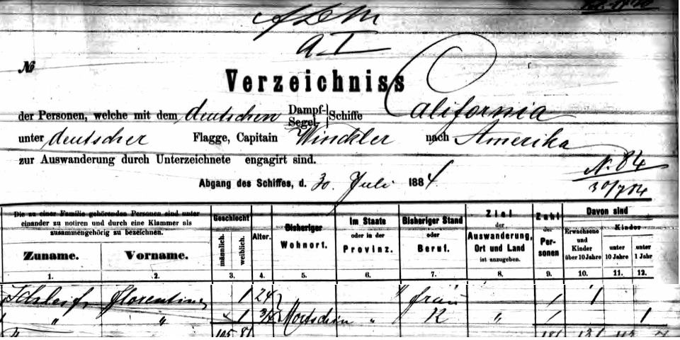 1884 Jul 30 HPL Schleif Florentine Florentine Schleif files: Hamburg Passenger List, 30 July 1884, SS California, under German flag, Capt. Winckler